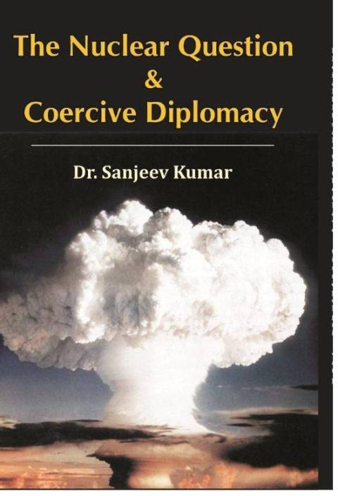 The Nuclear Question And Coercive Diplomacy
