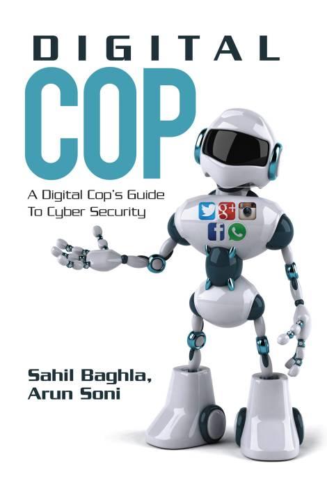 Digital Cop : A Digital Cop's Guide to Cyber Security