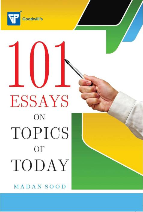 essays on topics of today by madan sood english good will 101 essays on topics of today by madan sood english good will publishing house
