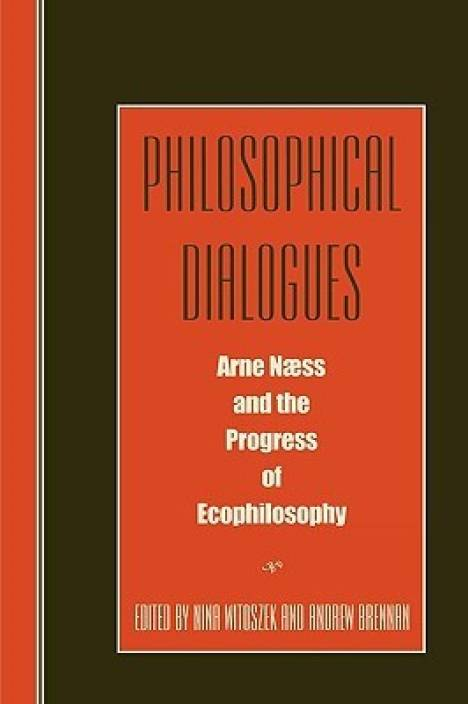 Philosophical Dialogues : Arne Naess and the Progress of Philosophy