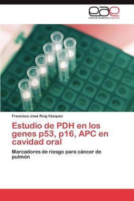 Estudio de Pdh En Los Genes P53, P16, Apc En Cavidad Oral