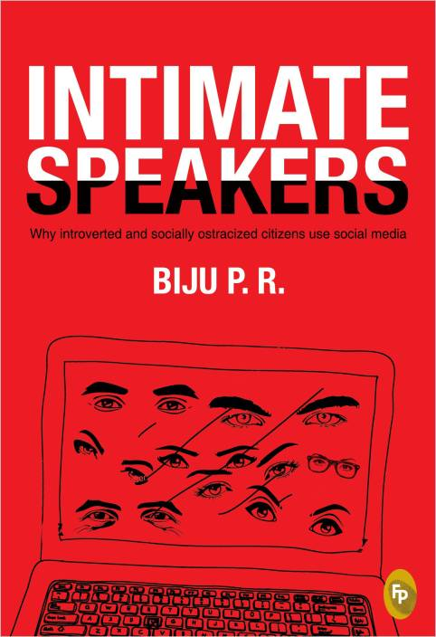 Intimate Speakers : Why Introverted and Socially Ostracized Citizens Use Social Media
