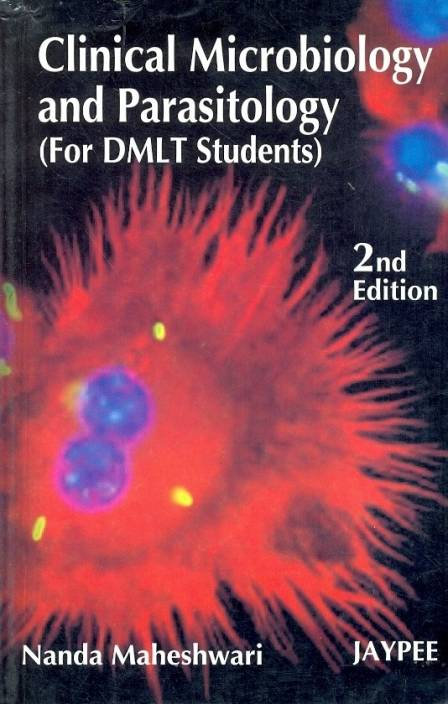 CLINICAL MICROBIOLOGY AND PARASITOLOGY (FOR DMLT STUDENTS) 2nd