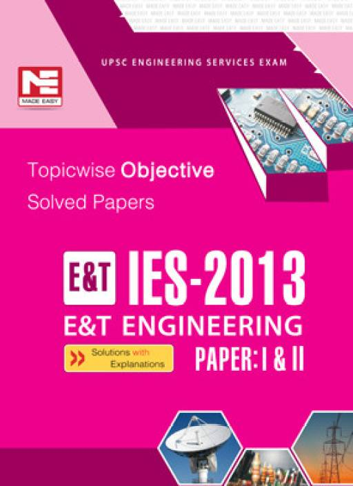 IES - 2013 E and T Engineering: Topicwise Objective Solved Papers (Paper - 1 & 2)