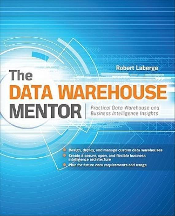 The Data Warehouse Mentor: Buy The Data Warehouse Mentor by Robert