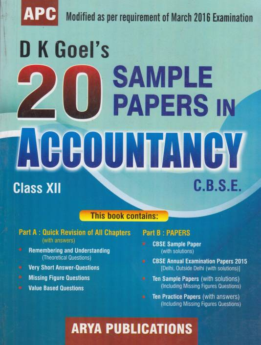 APC D K Goel's 20 Sample papers in Accountancy Class-12 for March 2016 Examination