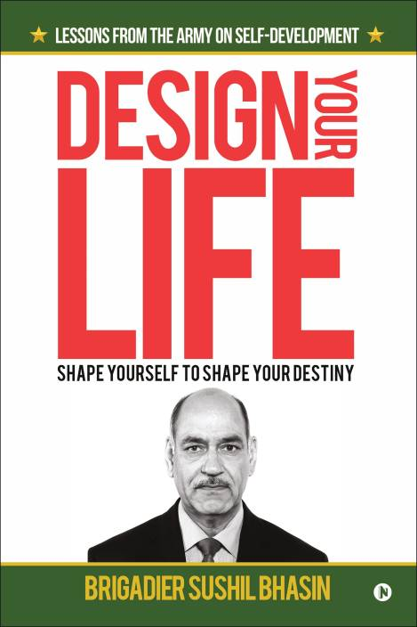 Design Your Life : Shape Yourself to Shape Your Destiny