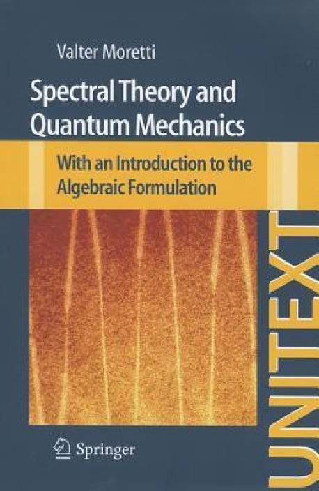Spectral Theory and Quantum Mechanics: Buy Spectral Theory