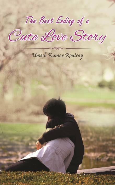 The Best Ending of a Cute Love Story (English, Paperback, Umesh Kumar Routray)