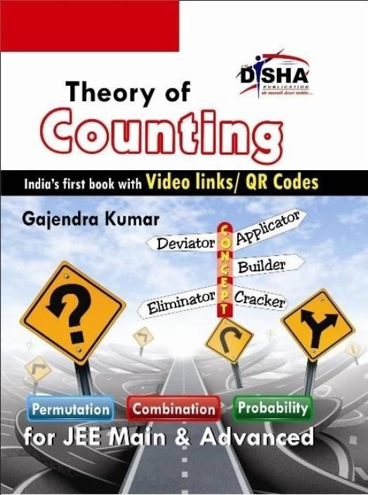 Theory of Counting (Permutation, Combination & Probability) for JEE Main & Advanced 1st Edition