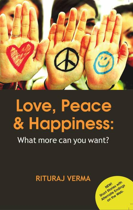 Love, Peace & Happiness: What more can you want?