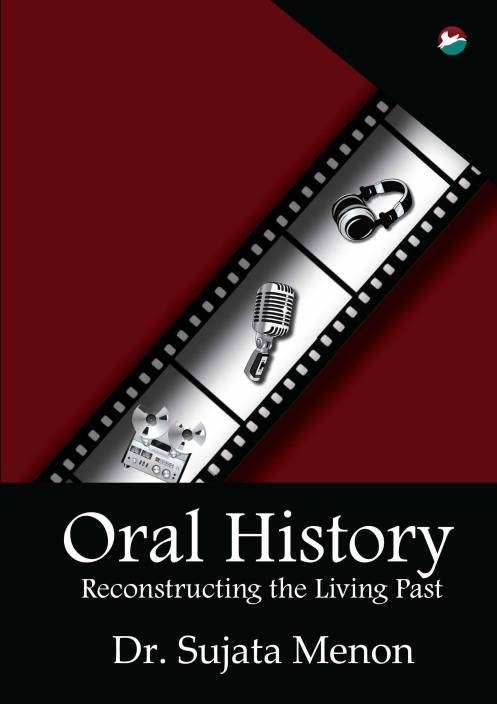 Oral History - Reconstructing the living past 1st  Edition