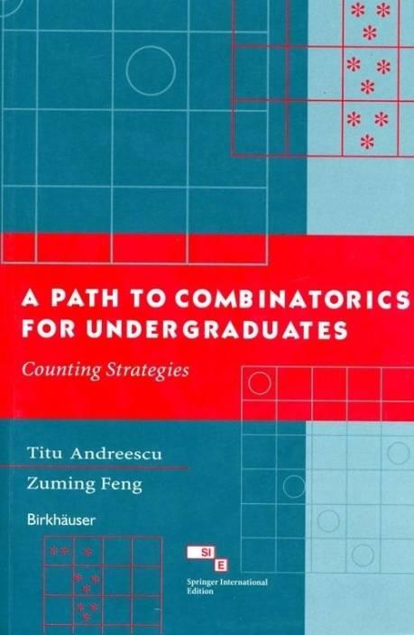 Path To Combinatorics For Undergraduates, 1/e PB 01 Edition
