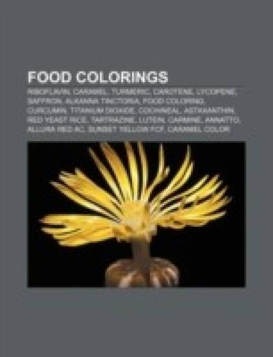Food colorings: Riboflavin, Caramel, Turmeric, Carotene, Lycopene ...