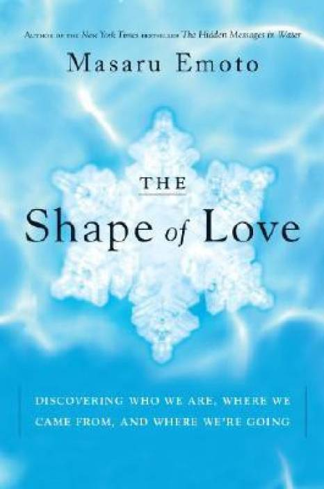The Shape of Love: Discovering Who We Are, Where We Came From, and Where We\'re Going