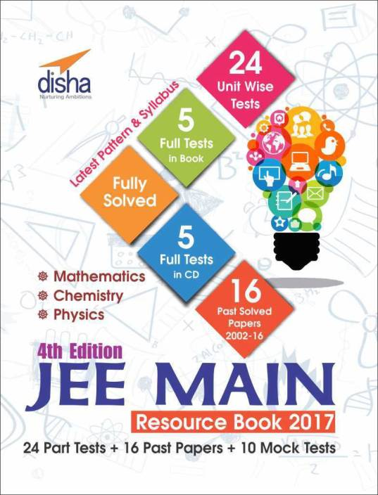 JEE Main 2017 Resource Book (Solved 2002 - 2016 Papers + 24 Part Tests + 10 Mock Tests) with CD 4th Edition