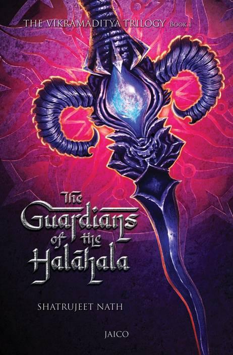 Vikramaditya Trilogy: Book 1 - The Guardians of the Halahala