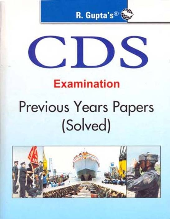 CDS Exam Previous Solved Papers 2018 Edition