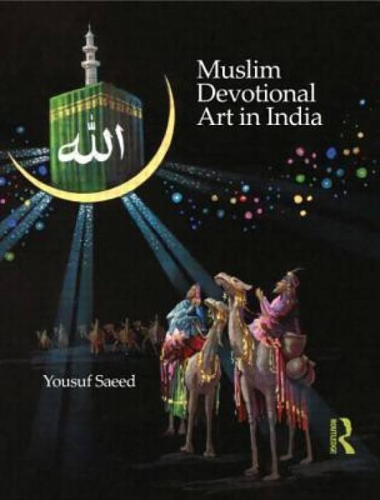 Muslim Devotional Art in India 1st Edition