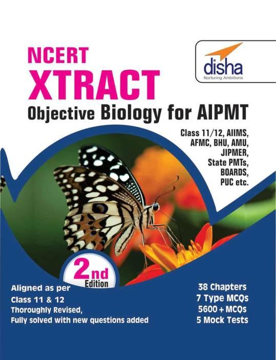 NCERT Xtract � Objective Biology for�NEET/�AIPMT, Class 11/ 12, AIIMS, JIPMER, BHU, AMU, State PMTs 2nd Edition 2 Edition