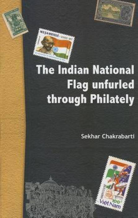 The Indian National Falg Unfurled Through Philately