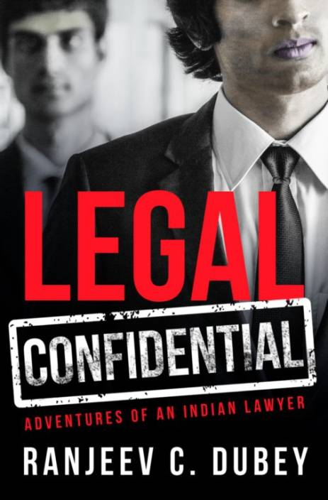 Legal Confidential: Adventures Of An Ind