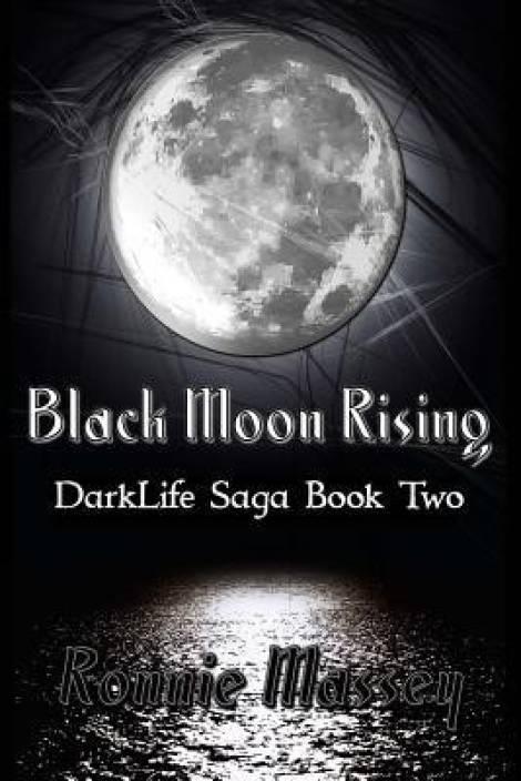 Black Moon Rising: Darklife Saga Book Two