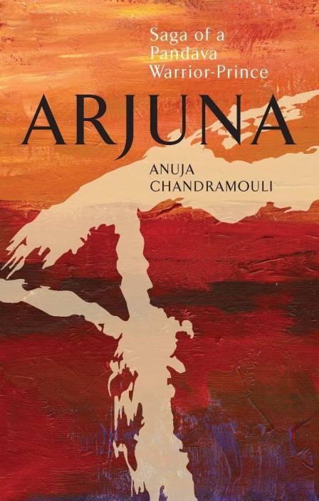 Arjuna: Saga of a Pandava Warrior-Prince