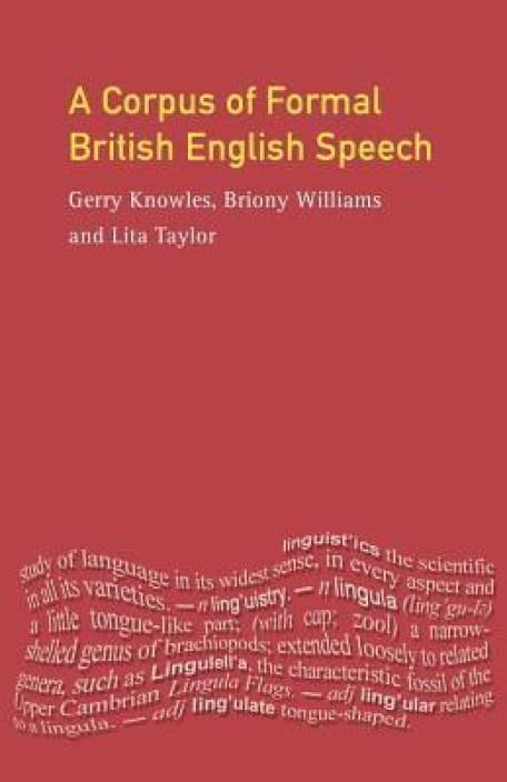 A Corpus of Formal British English Speech: The Lancaster
