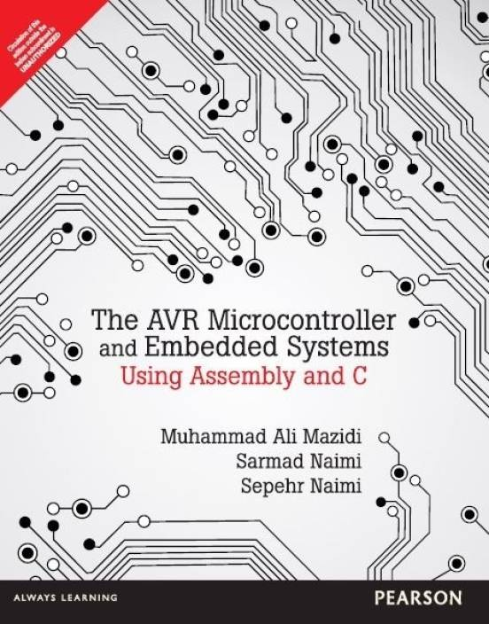 AVR Microcontroller and Embedded Systems : Using Assembly and C 1