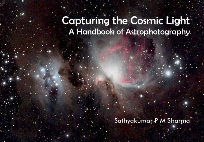 Capturing the Cosmic Light - A Handbook of Astrophotography