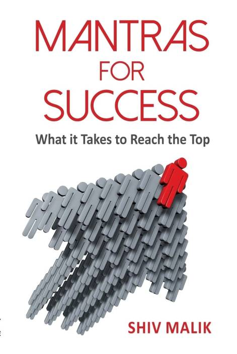 Mantras for Success : What it Takes to Reach the Top