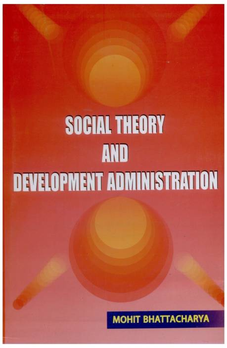 Social Theory Development Administration and Development Ethics 1st  Edition