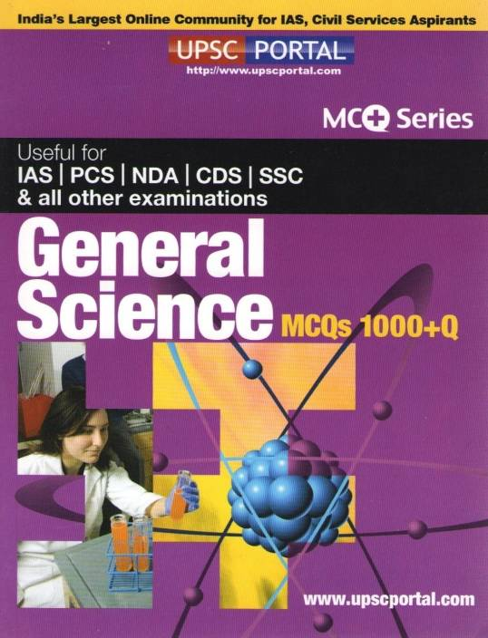 G02MCQ SERIES: General Science (Useful for UPSC, PSC, SSC and all other examination)