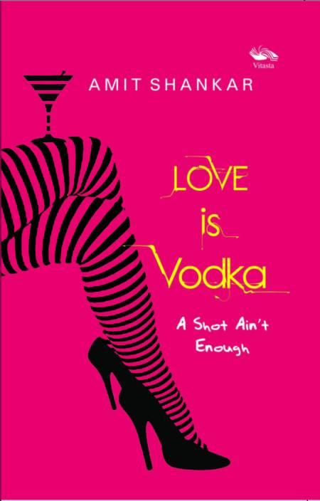 Love Is Vodka A Shot Ains Enough