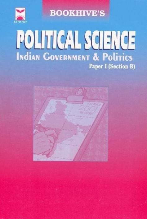 Political Science : Indian Government and Politics Section - B for Civil Services Main Exam