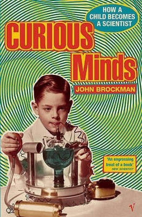 Curious Minds : How a Child Becomes a Scientist