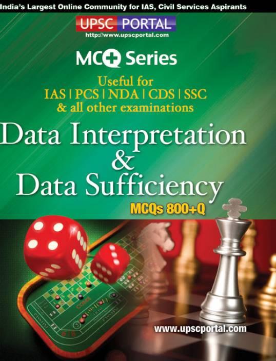 Data Interpretation & Data Sufficiency MCQs 800+Q: Useful for IAS | PCS | NDA | CDS | SSC & all other examinations