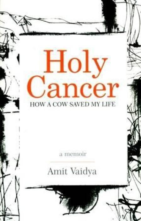 Holy Cancer: How A Cow Saved My Life, A Memoir