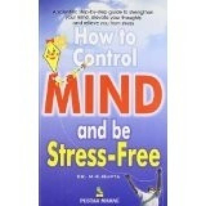 How To Control Mind and Be Stress-free