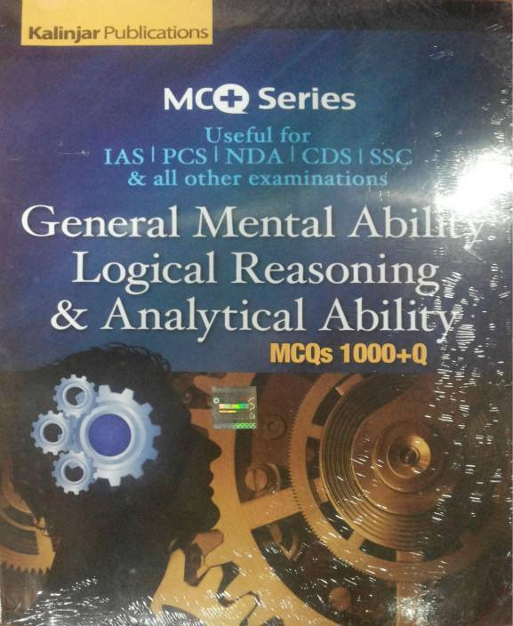 General Mental Ability Logical Reasoning & Analytical Ability MCQs 1000+Q: Useful for IAS | PCS | NDA | SSC & all other examinations