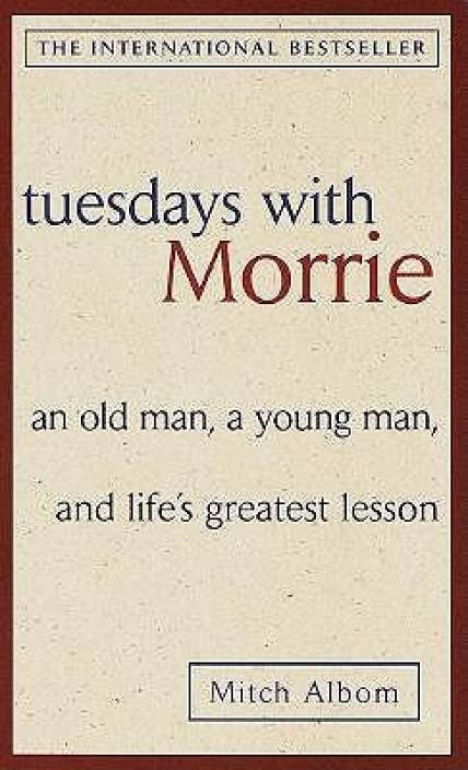 Lessons on tuesdays with morrie