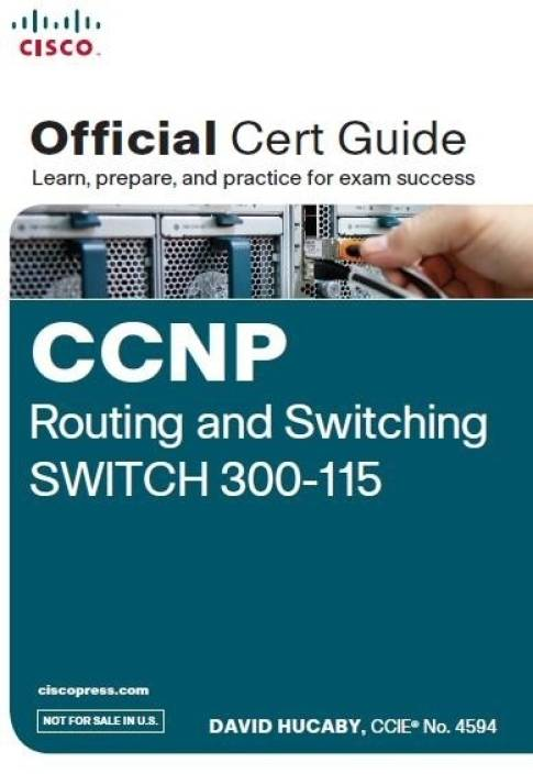 CCNP Routing and Switching SWITCH 300-115 Official Cert Guide (with DVD) : Official Cert Guide (With DVD) 1 Edition
