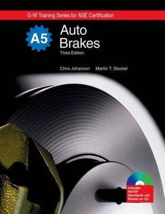 Auto Brakes Textbook W Job Sheets G W Training Series For Ase