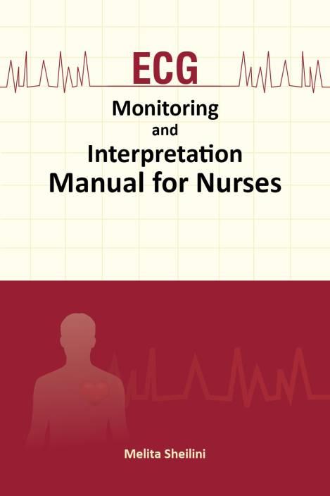 ECG Monitoring and Interpretation-Manual for Nurses
