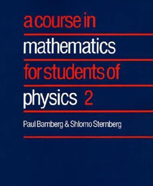 Course In Mathematics For Students Of Physics 2 Reprint Edition