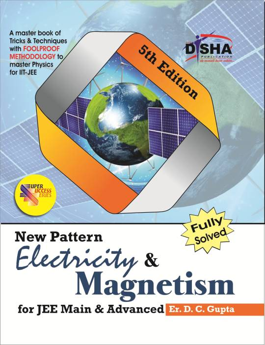 Electricity & Magnetism for JEE Main & Advanced fully solved 5 Edition