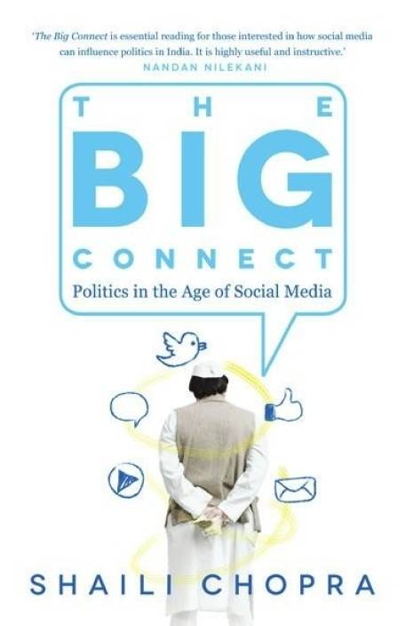 The Big Connect : Politics in the Age of Social Media