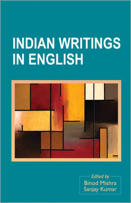 indian writing in english Free essay: in 1793, sake dean mahomed wrote conceivably the first book by an indian in english, called the 'travels of dean mahomed' however, most early.