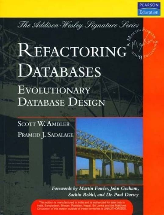 Refactoring Databases: Evolutionary Database Design, 372 Pgs 1st Edition (Paperback) 1st Edition